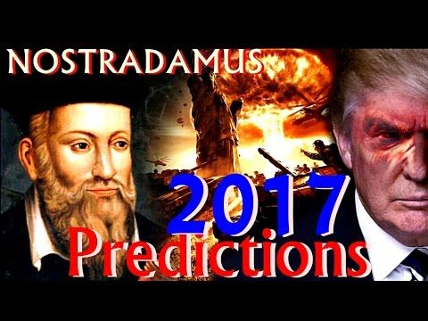 Nostradamus Predictions for 2017 (Future of America with President Donal...