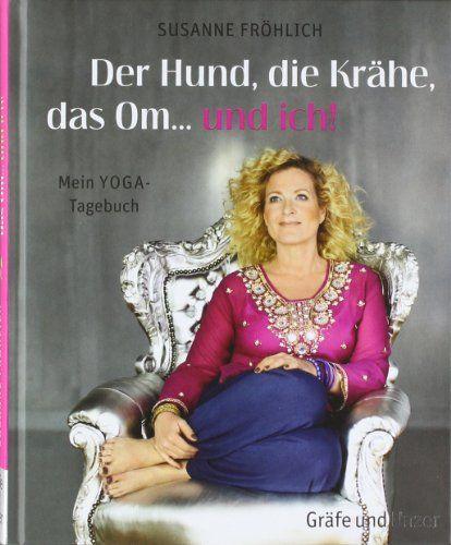 Der Hund, die Krähe, das Om... und ich! Mein Yoga-Tagebuch von Susanne Fröhlich http://www.amazon.de/dp/3833824980/ref=cm_sw_r_pi_dp_eFQOvb0VJT4WQ