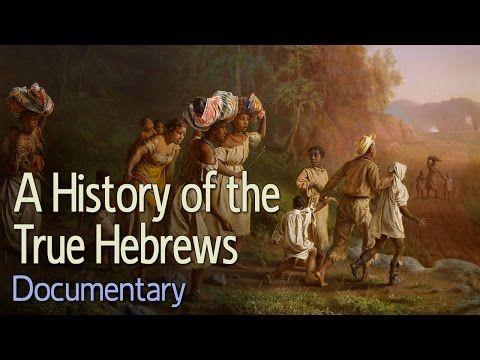 YouTube A HISTORY OF THE TRUE HEBREWS. DOCUMENTARY