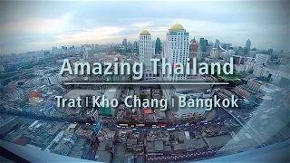 The Incidental Tourist. Amazing Thailand. Trat   Kho Chang   Bangkok.