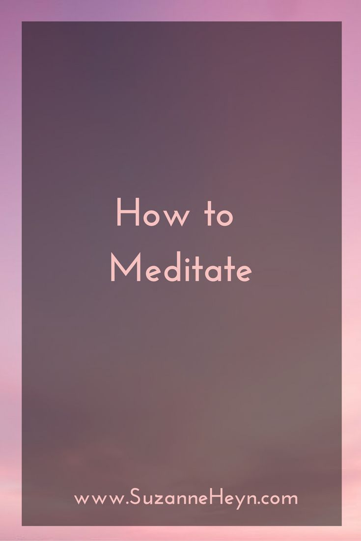 Learn easy ways to meditate from spirituality and yoga teacher Suzanne Heyn. Experience the many benefits including greater joy, peace and happiness, emotional healing and relief from depression and anxiety.