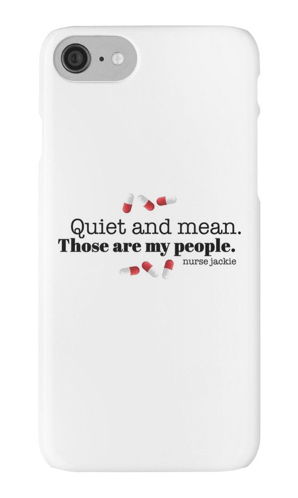 Nurse Jackie Quote - Quiet and mean. Those are my people. by charisdillon