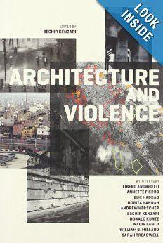 Architecture and Violence: Bechir Kenzari: 9788492861736: Amazon.com: Books