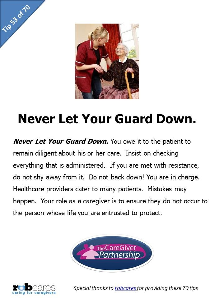 Tip #53 of 70 Tips for Caregivers  http://www.caregiverpartnership.com/