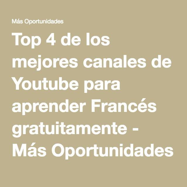 Top 4 de los mejores canales de Youtube para aprender Francés gratuitamente - Más Oportunidades