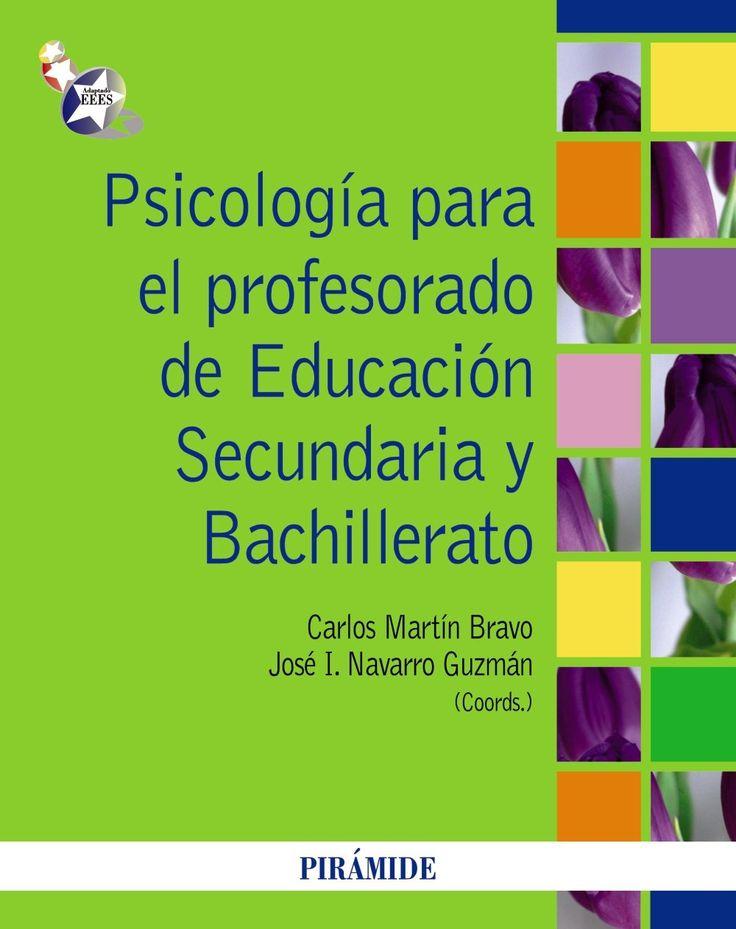 Psicología para el profesorado de Educación Secundaria y Bachillerato / coordinadores, Carlos Martín Bravo, José I. Navarro Guzmán