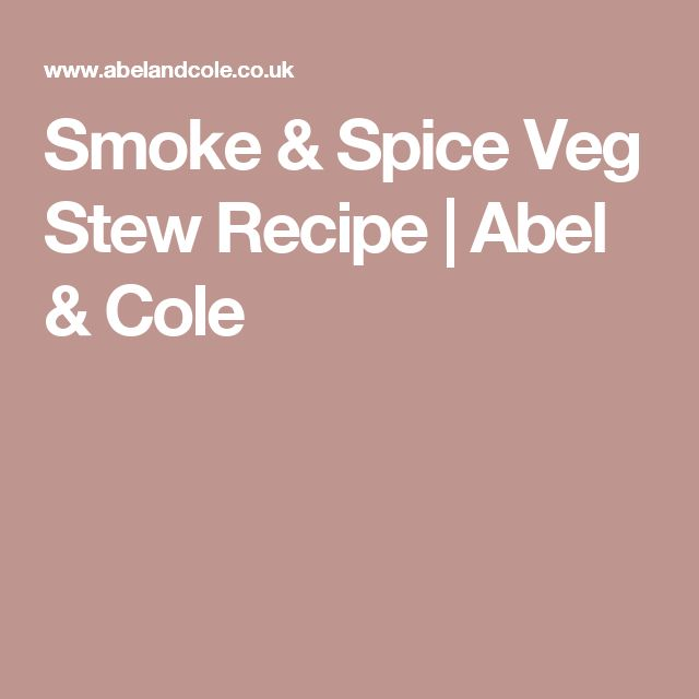 Smoke & Spice Veg Stew Recipe | Abel & Cole