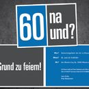 Einladungskarte zum 60. Geburtstag:  60 na und?  ............  **So funktioniert die Bestellung:  Lege einfach die gewünschte Karte in den Warenkorb. Im Warenkorb gibt es ein Mitteilungsfeld....
