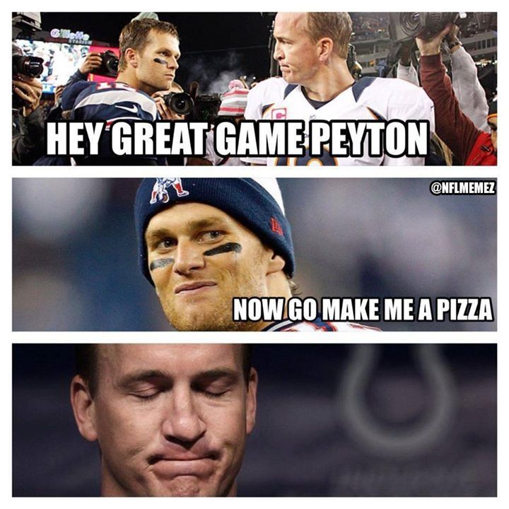 That's funny, but sad at the same time, but the Pizza does sound like a good idea....And you know what that means.............PIZZA PARTY!!!!!!!!!!!!!!!!!!!!!WHOOOOO, and for the patriots sake.......... With TOM BRADY!!!!!!!!!