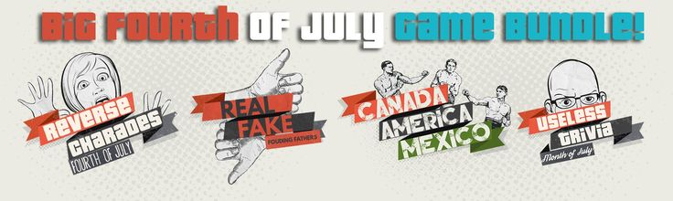 4th of July Celebration Game Bundle  This bundle comes with 4 games for the price of 2.67! Get each of these games in one patriotic bundle to celebrate the 4th of July all month long! Canada vs Mexico vs USA Reverse Charades Useless Trivia - July Edition Real/Fake Founding Fathers Edition Pick up the bundle today!
