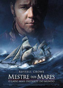 MESTRE DOS MARES - O LADO MAIS DISTANTE DO MUNDO. Épico de Peter Weir, com Russel Crowe, que retrata com fidelidade a vida nos mares durante as Guerras Napoleônicas e o naturalismo europeu.