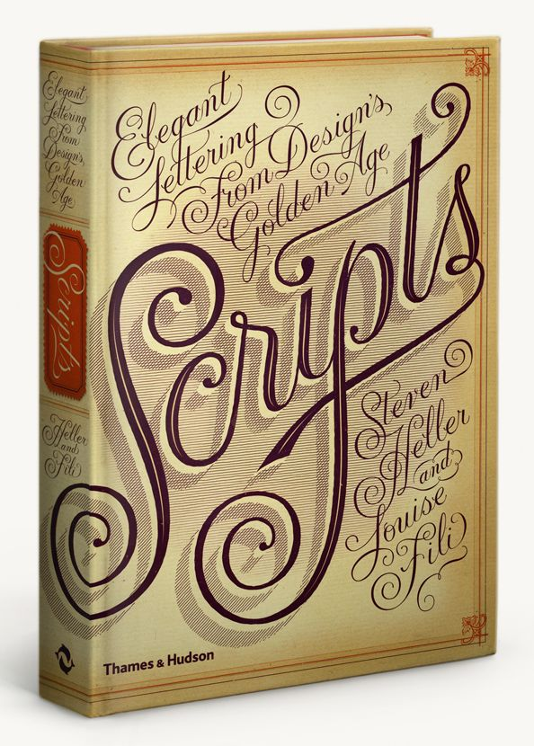 Steven Heller, Louise Fili, Scripts: Elegant Lettering from Design's Golden Age.