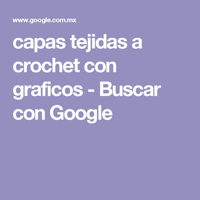 capas tejidas a crochet con graficos - Buscar con Google