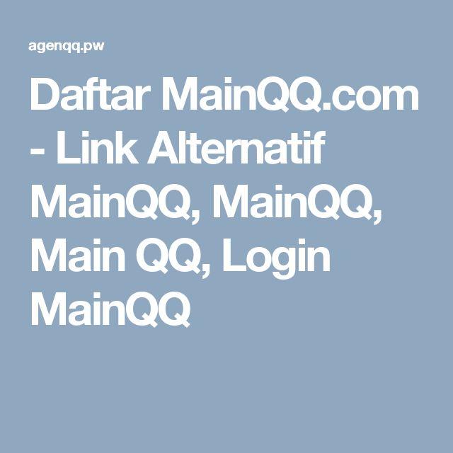 Daftar MainQQ.com - Link Alternatif MainQQ, MainQQ, Main QQ, Login MainQQ