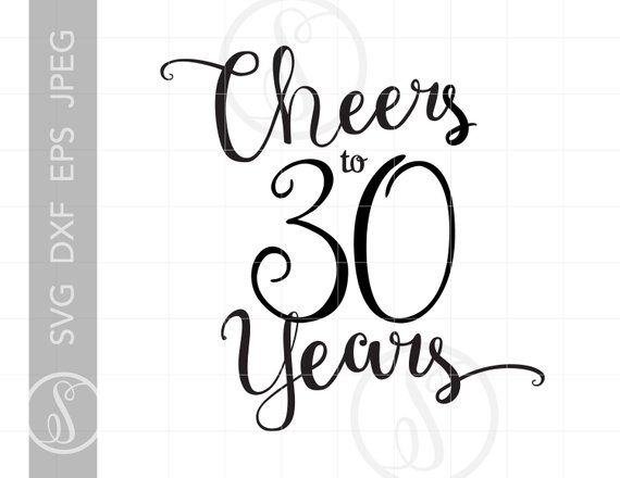 Download Cheers to 30 Years Svg | Chic Script 30th Quote Svg File ...