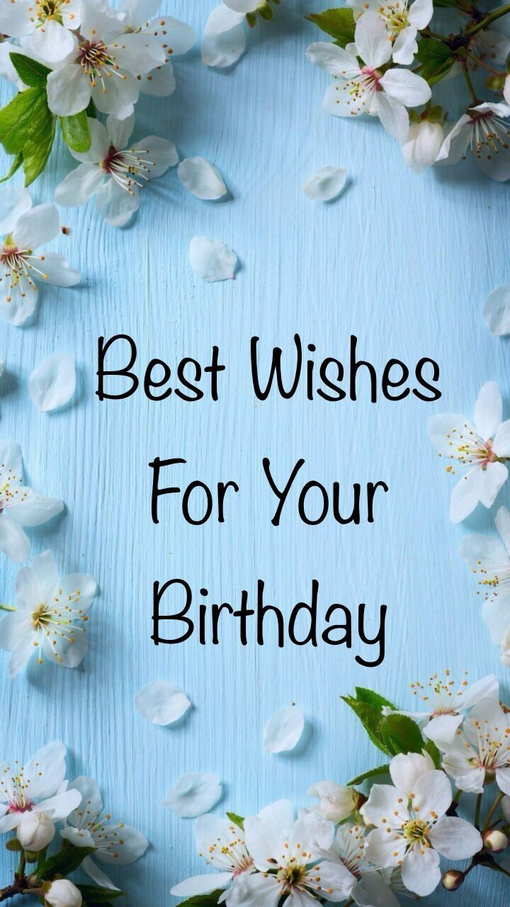 Best Wishes Birthday White Blossom Blue Background Happy Birthday Wishes Cards Birthday Wishes Flowers Happy Birthday Card Messages