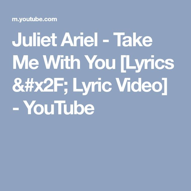 Juliet Ariel - Take Me With You [Lyrics / Lyric Video] - YouTube