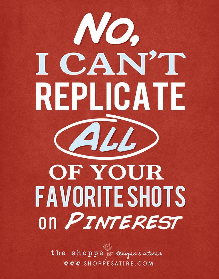 Shoppe Satire ~ Pinterest Problems. Photography Quote ~ Photography Humor ~ Photography Joke ~ Photographer Humor