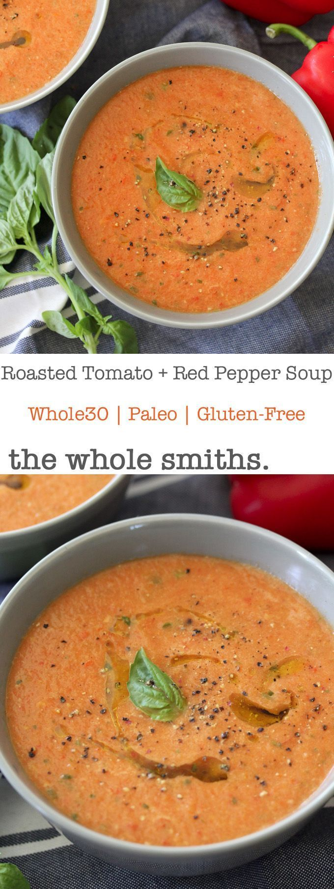 A cozy easy-to-make Whole30 compliant Roasted Tomato + Red Pepper Soup recipe from the Whole Smiths. Great as a side dish or topped with a fried egg or two for a complete meal. MUST make!