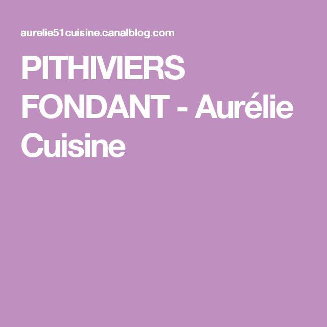 PITHIVIERS FONDANT - Aurélie Cuisine