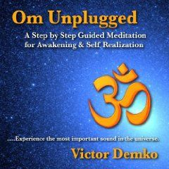 Om Unplugged: A Step by Step Guided Meditation for Awakening & Self Realization $17.95