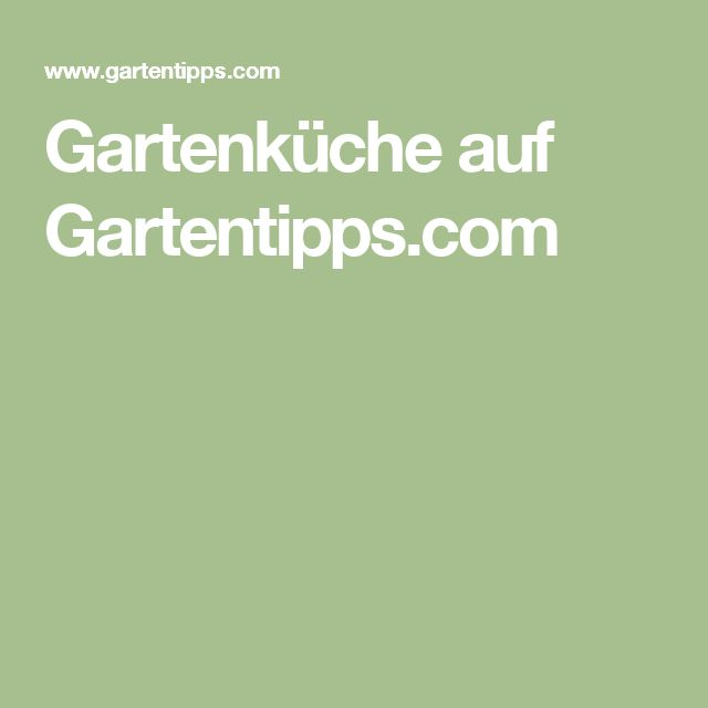 Gartenküche auf Gartentipps.com