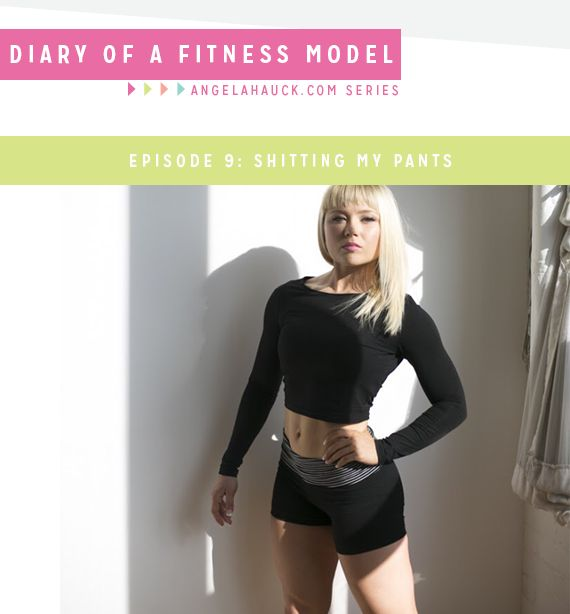 DIARY OF A FITNESS MODEL EPISODE 9: SHITTING MY PANTS