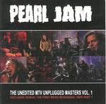 Pearl Jam - The Unedited MTV Unplugged Masters Vol. 1