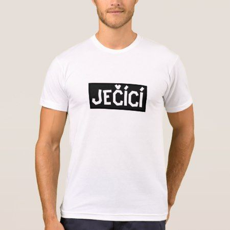 Czech word ječící translate to screaming T-Shirt - click/tap to personalize and buy