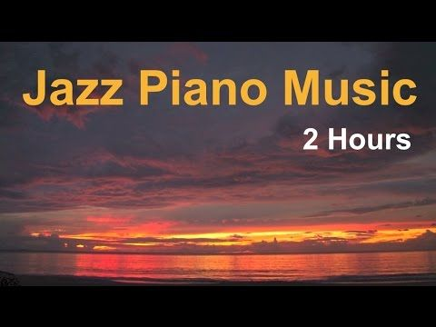 Piano Jazz & Jazz Piano: 2 Hours of Best Smooth Jazz Piano Music - YouTube