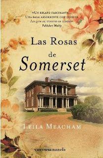 Entre un jardin de libros: LAS ROSAS DE SOMERSET / LEILA MEACHAN Uno de mis libros favoritos. Maravilloso.