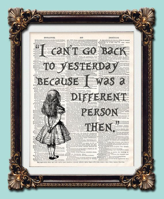 Alice in Wonderland vintage art print  I cant go back  These stunning prints are printed directly onto original vintage pages from a 1920s lexicon  Please view our shop for our full range of designs. We are continually adding to our range!  These prints are available in a choice of ink print or laser print. Both have their own effect and finish, and create their own look. The laser print sits on top of the page, leaving a slightly gloss, crisp finish to the ink which is bright and vivid…