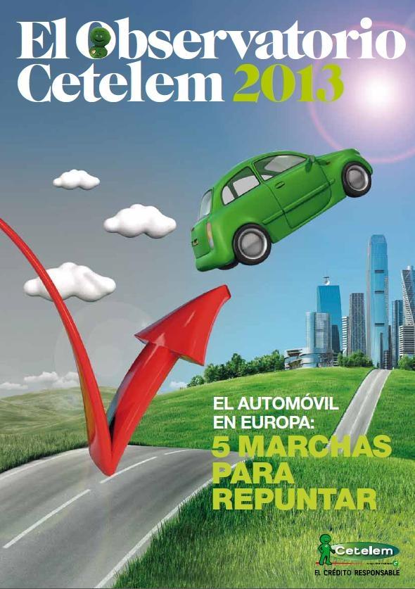 Observatorio Cetelem Europeo del Automóvil 2013 ¡Accede al informe completo haciendo clic sobre la imagen!