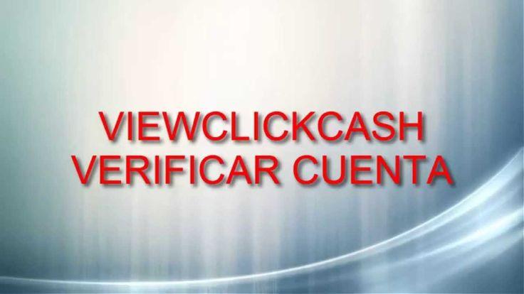 ViewClickCash-Verificar-Cuenta|Como Verificar Nuestra Cuenta Derrota la Crisis Afiliados: (En construccion) Registro en:http://www.viewclickcash.com/54922? S...