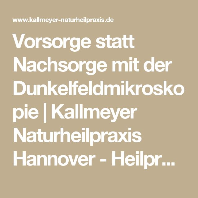 Vorsorge statt Nachsorge mit der Dunkelfeldmikroskopie | Kallmeyer Naturheilpraxis Hannover - Heilpraktiker Hannover