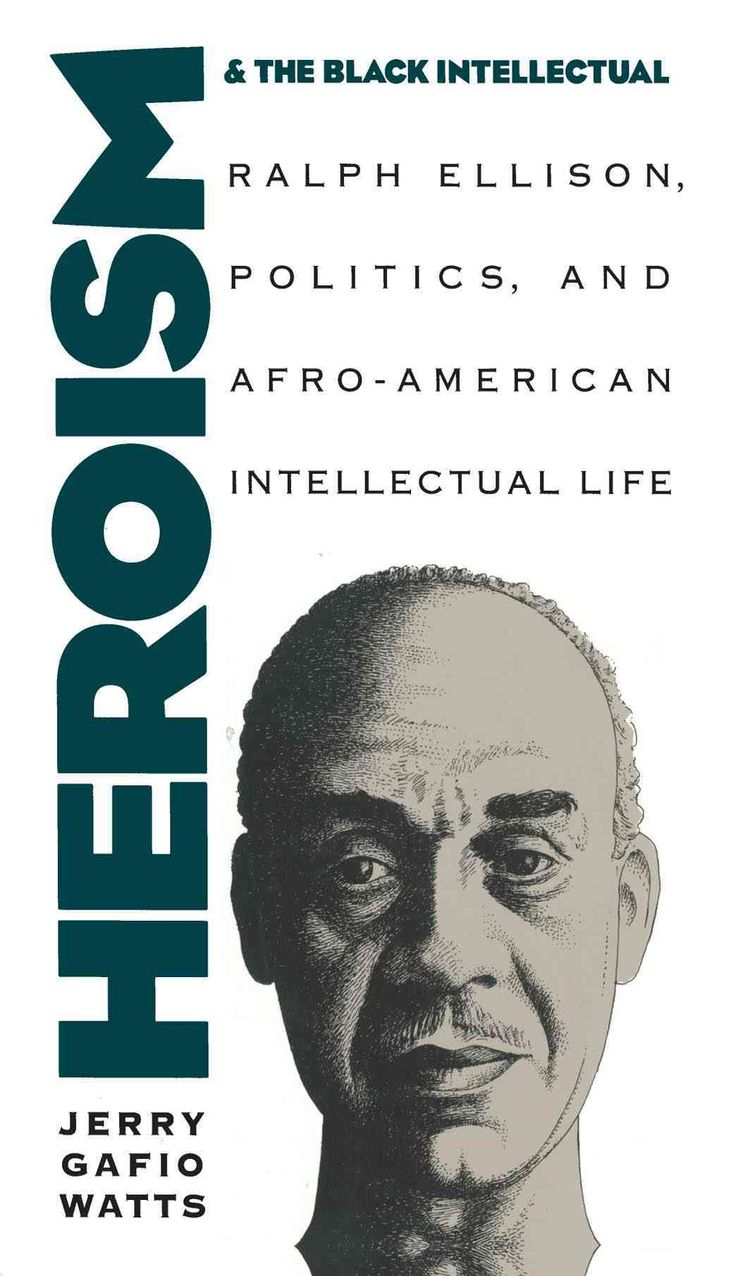 best ideas about ralph ellison jeff wall heroism and the black intellectual ralph ellison politics and afro american intellectual life paperback