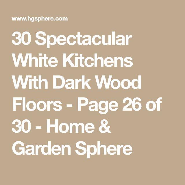 White Kitchen Dark Floors: Best 25+ Dark Wood Floors Ideas On Pinterest