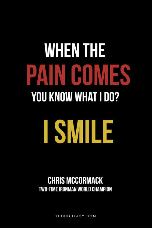 """When the pain comes, you know what I do? I smile.""  —  Chris McCormack, Two-Time Ironman World Champion  RunItOut.com"
