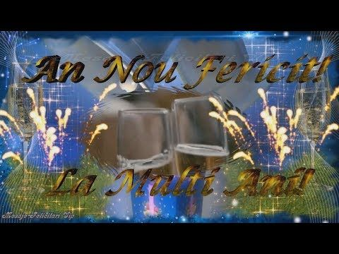 La Multi Ani | An Nou Fericit 2018 Cel Mai Frumos Video Mesaj Mesaje-Felicitari Vip - YouTube