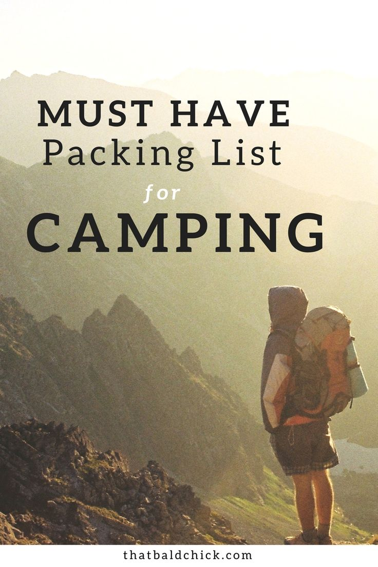 Must Have Packing List for Camping at thatbaldchick.com @thatbaldchick