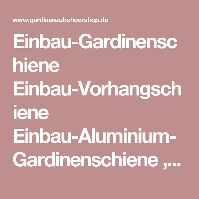 Einbau-Gardinenschiene Einbau-Vorhangschiene Einbau-Aluminium-Gardinenschiene ,1-läufig,2-läufig,3-läufig