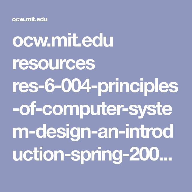 ocw.mit.edu resources res-6-004-principles-of-computer-system-design-an-introduction-spring-2009 online-textbook part_ii_open_5_0.pdf