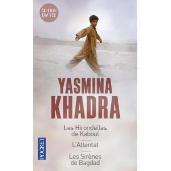 Les hirondelles de Kaboul, L'attentat, Les sirènes de Bagdad - Yasmina Khadra (Auteur) - Roman (poche). Paru en 11/2013