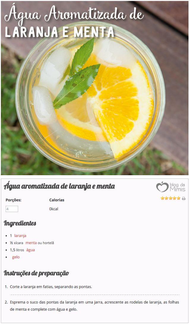 Água aromatizada de laranja e menta do Blog da Mimis - Já pensou numa forma linda e deliciosa de beber água? Água aromatizada é super chique e saudável! E o melhor! Simples de fazer.