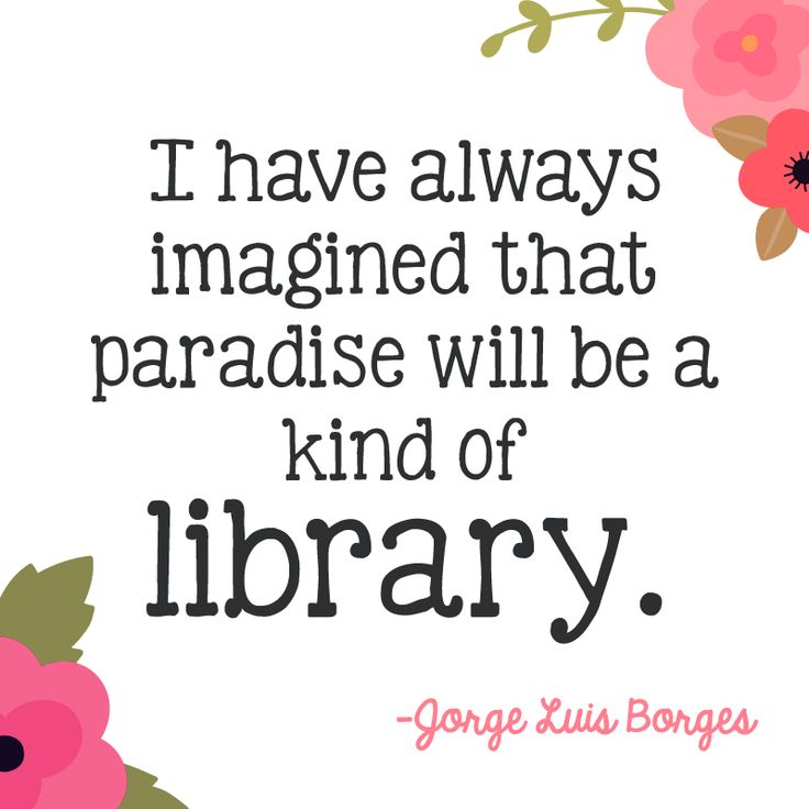 Inspirational reading quote from Jorge Luis Borges https://www.getepic.com/