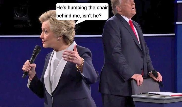 Trump's humping the chair behind me isn't he? And the chair has now filed a restraining order against him  :o)