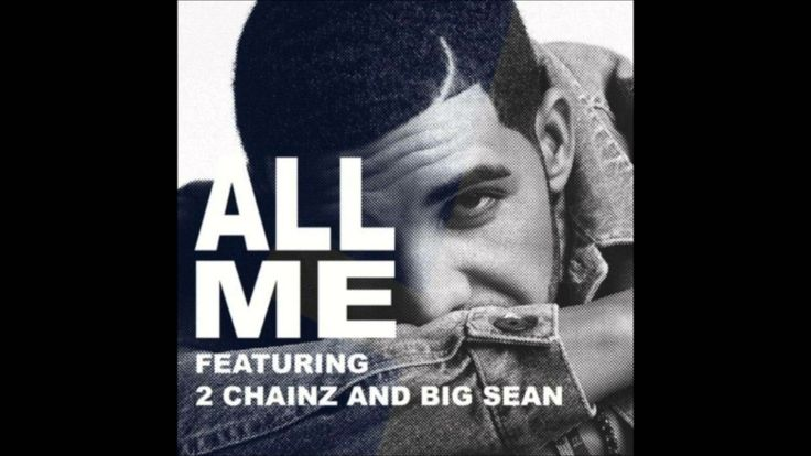 All me - Drake ft 2 Chainz, Big sean (Official video)