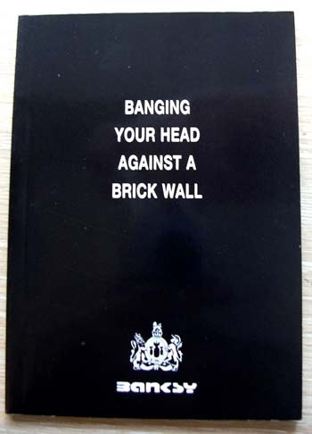 Banksy · Book · Banging Your Head Against A Brick Wall