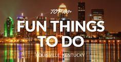 100+ Fun Things to Do in Louisville, Kentucky (KY)