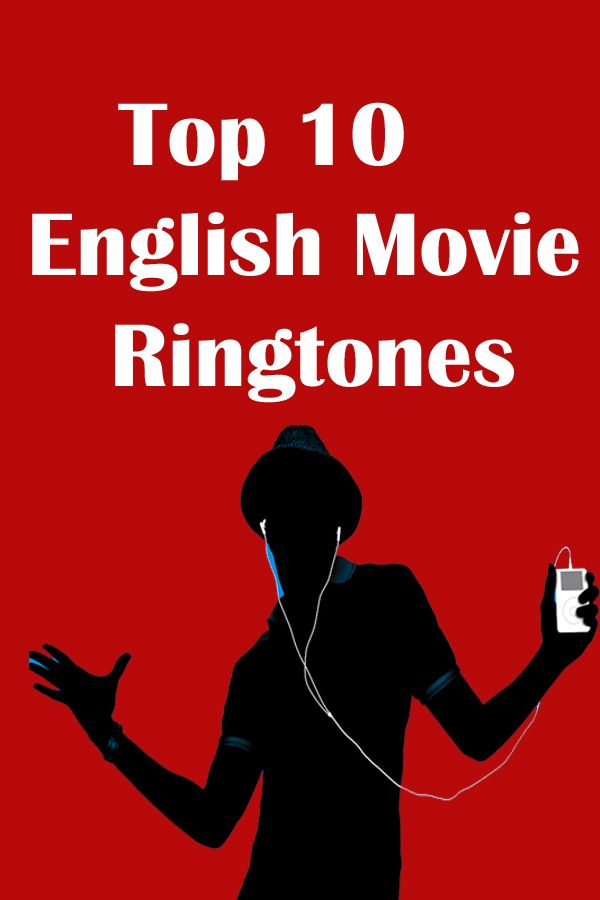 Top 10 English Movie Ringtones Free Download For Mobile Movie